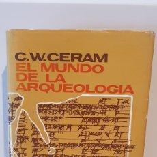 Libros de segunda mano: EL MUNDO DE LA ARQUELOGIA/ C.W.CERAM/ 1AEDICION, EDICIONES DESTINO,AÑO 1969.. Lote 204530301