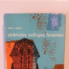 Libros de segunda mano: PIRÁMEDES ESFINGES FARAONES/ KURT LANGE/ 2EDICIÓN,EDICIONES DESTINO, AÑO1961.. Lote 204531352