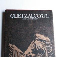 Libros de segunda mano: QUETZALCOATL. JOSÉ LÓPEZ PORTILLO . DEMETRIO SODI . MÉXICO 1977 . ARQUEOLOGÍA. Lote 204720833