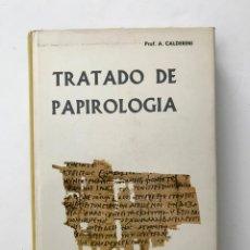 Libros de segunda mano: TRATADO DE PAPIROLOGÍA. PROF. A. CALDERINI. Lote 204813220