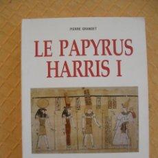 Libros de segunda mano: LE PAPYRUS HARRIS I PIERRE GRANDETE, INSTITUTO FRANCES DE ARQUEOLOGIA, 1999. Lote 205165581