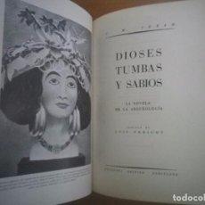 Libros de segunda mano: DIOSES, TUMBAS Y SABIOS. LA NOVELA DE LA ARQUEOLOGÍA. CERAM, C.W.: EDICIONES DESTINO 1975 BARCELONA. Lote 205383042