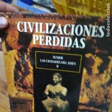 Libros de segunda mano: CIVILIZACIONES PERDIDAS, SUMER LAS CIUDADES DEL EDEN (II). ART.548-401. Lote 206207408