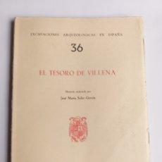 Libros de segunda mano: EL TESORO DE VILLENA . JOSÉ MARÍA SOLER 1965 . . ALICANTE ARQUEOLOGÍA. Lote 206439865
