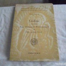Libros de segunda mano: CATALOGOS DE LAS SALAS DE ARTE ASTURIANO PRERROMANICO DEL MUSEO ARQUEOLOGICO PROVINCIAL.OVIEDO 1961. Lote 206571172