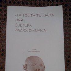 Libros de segunda mano: LA TOLITA-TUMACO - UNA CULTURA PRECOLOMBIANA - EZIO BARONETTO - S / F. Lote 206783040