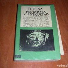 Libros de segunda mano: HUELVA : PREHISTORIA Y ANTIGUEDAD , V.V.A.A.. Lote 207106978
