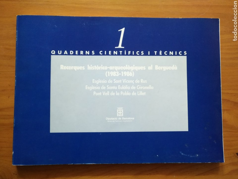 QUADERNS CIENTÍFICS I TÈCNICS , RECERQUES HISTÒRICO-ARQUEOLOGIQUES AL BERGUEDÀ 1983- 1986 ESGLESIA (Libros de Segunda Mano - Ciencias, Manuales y Oficios - Arqueología)