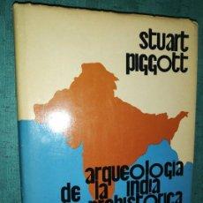 Livres d'occasion: PIGGOTT, STUART: ARQUEOLOGIA DE LA INDIA PREHISTORICA. Lote 207571362