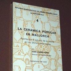 Libros de segunda mano: LA CERÁMICA POPULAR EN MALLORCA. JUAN LLABRÉS RAMIS. ARQUEOLÓGICO LA PORCIÚNCULA, 1977 VER MÁS FOTOS. Lote 207652257