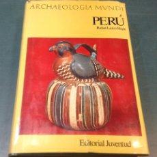 Libros de segunda mano: ARCHAEOLOGIA MUNDI, PERU, POR RAFAEL LARCO HOYLE, 1966, EDITORIAL JUVENTUD. Lote 207746793