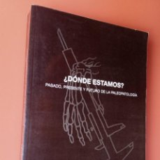 Libros de segunda mano: ¿DÓNDE ESTAMOS? PASADO, PRESENTE Y FUTURO DE LA PALEOPATOLOGÍA - CONGRESO 2001. Lote 207777722