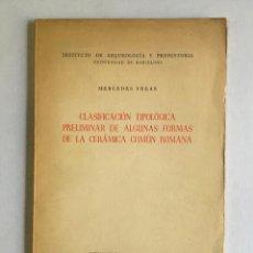 Libros de segunda mano: CLASIFICACIÓN TIPOLÓGICA PRELIMINAR DE ALGUNAS FORMAS DE LA CERÁMICA COMÚN ROMANA. VEGAS, MERCEDES.. Lote 207830675