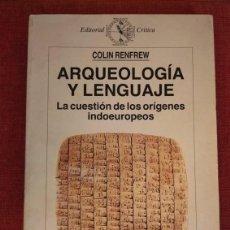Libros de segunda mano: ARQUEOLOGÍA Y LENGUAJE. LA CUESTIÓN DE LOS ORÍGENES INDOEUROPEOS- COLIN RENFREW. Lote 208151580