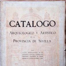 Libros de segunda mano: CATÁLOGO ARQUEOLÓGICO Y ARTÍSTICO DE LA PROVINCIA DE SEVILLA TOMO II (1943) SIN USAR. Lote 209134556