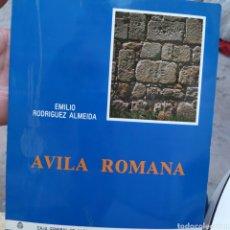 Libros de segunda mano: ÁVILA ROMANA EMILIO RODRÍGUEZ ALMEIDA ÁVILA 1981 Y 179 PÁGINAS. Lote 209158506