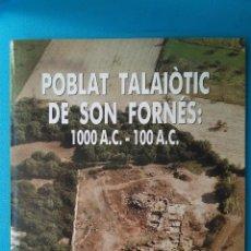 Libri di seconda mano: POBLAT TALAIÒTIC DE SON FORNÉS 1000 A.C. - 100 A.C.. Lote 209244753