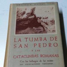 Libros de segunda mano: LA TUMBA DE SAN PEDRO Y LAS CATACUMBAS ROMANAS, BIBLIOTECA DE AUTORES CRISTIANOS. Lote 209873740