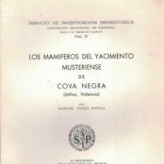 Libros de segunda mano: MANUEL PEREZ. LOS MAMIFEROS DEL YACIMIENTO MUSTERIENSE DE COVA NEGRA JÁTIVA, VALENCIA. Lote 209998707