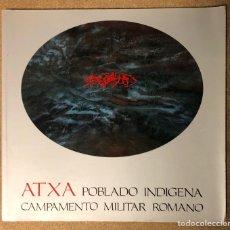 Libros de segunda mano: ATXA POBLADO INDÍGENA CAMPAMENTO MILITAR ROMANO. VV.AA. EDITA MUSEO DE ARQUEOLÓGICO ÁLAVA 1992. Lote 210648774