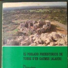Libros de segunda mano: EL POBLADO PREHISTÓRICO DE TORRE D'EN GAUMES - ALAIOR. Lote 210754634