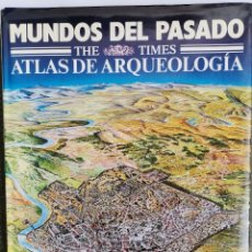 Libros de segunda mano: MUNDOS DEL PASADO THE TIMES ATLAS DE ARQUEOLOGÍA. Lote 210937881