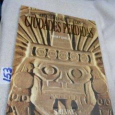 Libros de segunda mano: GRAN VOLUMEN - ARQUEOLOGIA DE LAS CIUDADES ANTIGUAS - MAYAS Y AZTECAS. Lote 210947789