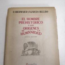 Libros de segunda mano: EL HOMBRE PREHISTÓRICO Y LOS ORÍGENES DE LA HUMANIDAD. H. OBERMAIER. A. GARCIA. 1947 MADRID.. Lote 211258487