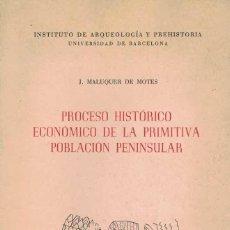 Libros de segunda mano: J. MALUQUER DE MOTES. PROCESO HISTÓRICO ECONÓMICO DE LA PRIMITIVA POBLACIÓN PENINSULAR.. Lote 211263374