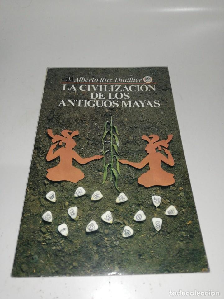 LA CIVILIZACIÓN DE LOS ANTIGUOS MAYAS - RUZ LHUILLIER, ALBERTO (Libros de Segunda Mano - Ciencias, Manuales y Oficios - Arqueología)