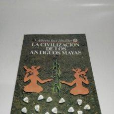 Libros de segunda mano: LA CIVILIZACIÓN DE LOS ANTIGUOS MAYAS - RUZ LHUILLIER, ALBERTO. Lote 211442331