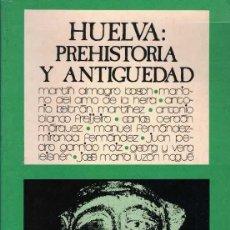 Libros de segunda mano: HUELVA: PREHISTORIA Y ANTIGUEDAD. 16 EUROS. Lote 211451762