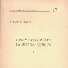 Libros de segunda mano: ALBERTO BALIS. CASA Y URBANISMO EN LA ESPAÑA ANTIGUA I.. Lote 211451821