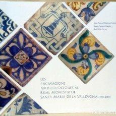 Libros de segunda mano: LES EXCAVACIONS ARQUEOLÒGIQUES AL REIAL MONESTIR DE SANTA MARIA DE LA VALLDIGNA (1991-2005). Lote 211457184