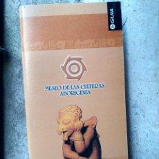 Libros de segunda mano: GUÍA MUSEO DE LAS CULTURAS ABORÍGENES - ECUADOR - JUAN CORDERO ÍÑIGUEZ - ARQUEOLOGÍA - MUY ILUSTRADO. Lote 211560950