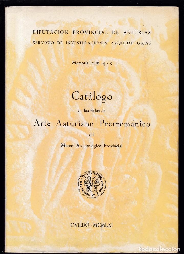 ARTE ASTURIANO PRERROMÁNICO - CATALOGO MUSEO ARQUEOLOGICO PROVINCIAL - OVIEDO 1961 (Libros de Segunda Mano - Ciencias, Manuales y Oficios - Arqueología)