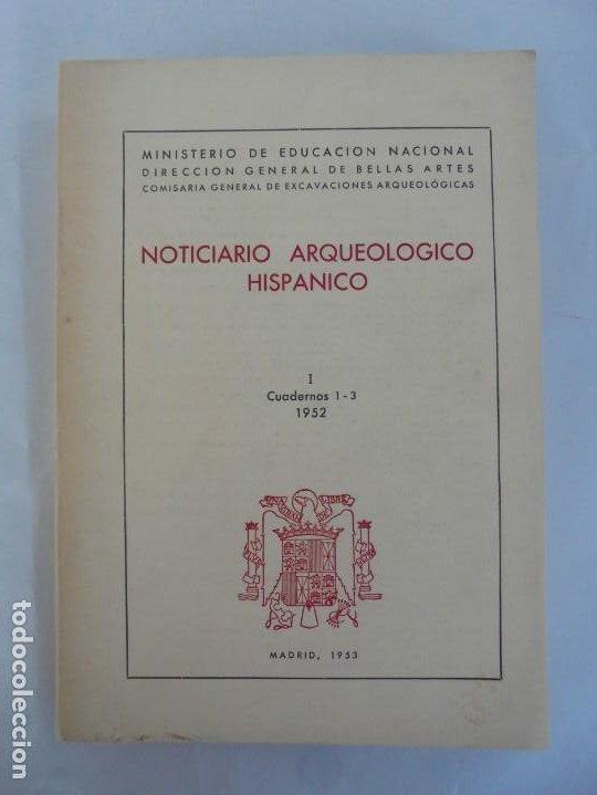 Libros de segunda mano: NOTICIARIO ARQUEOLOGICO HISPANICO. CUADERNOS 1-3. 1952. MINISTERIO DE EDUCACION NACIONAL - Foto 6 - 211719706