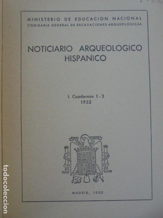 Libros de segunda mano: NOTICIARIO ARQUEOLOGICO HISPANICO. CUADERNOS 1-3. 1952. MINISTERIO DE EDUCACION NACIONAL - Foto 7 - 211719706