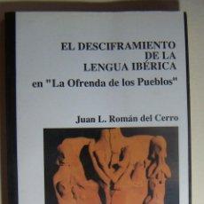 Libros de segunda mano: EL DESCIFRAMIENTO DE LA LENGUA IBÉRICA - JUAN L. ROMÁN DEL CERRO 1990 1ª EDICION 1990. Lote 211869676