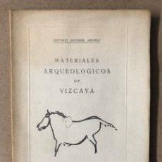 Libros de segunda mano: MATERIALES ARQUEOLÓGICOS DE VIZCAYA. ANTONIO AGUIRRE ANDRÉS. EDICIÓN NUNERADA (1955).. Lote 211909561