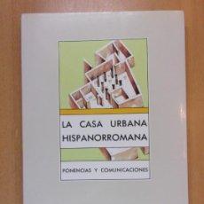 Libros de segunda mano: LA CASA URBANA HISPANORROMANA. PONENCIAS Y COMUNICACIONES / 1991. INSTITUCIÓN FERNANDO EL CATÓLICO. Lote 212333582