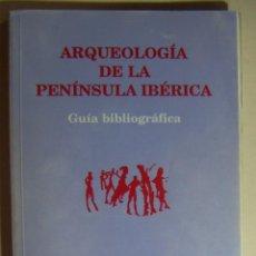Libros de segunda mano: ARQUEOLOGIA DE LA PENINSULA IBERICA GUIA BIBLIOGRAFICA. Lote 212357238