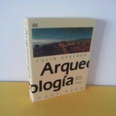 Libros de segunda mano: COLIN RENFREW Y PAUL BAHN - ARQUEOLOGIA, TEORIAS, METODOS Y PRACTICA - AKAL EDICIONES 1993. Lote 213276281