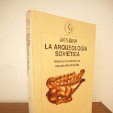 Libros de segunda mano: LEO S. KLEJN: LA ARQUEOLOGÍA SOVIÉTICA. HISTORIA Y TEORÍA DE UNA ESCUELA DESCONOCIDA (CRÍTICA, 1993). Lote 213495553