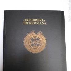 Libros de segunda mano: ORFEBRERÍA PRERROMANA . ARQUEOLOGÍA DEL ORO . CASA DEL MONTE 1991 . ARTE ROMANO. Lote 213654281