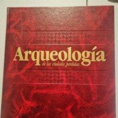Libros de segunda mano: ARQUEOLOGÍA DE LAS CIUDADES PERDIDAS SALVAT EDICIONES OCCIDENTE PRERROMANO III. Lote 213990086