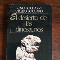 Libros de segunda mano: EL DESIERTO DE LOS DINOSAURIOS. CINO Y VIRGILIO BOCAZZI. 1ª EDICIÓN. Lote 214294077