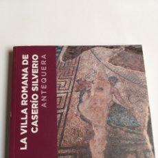 Libros de segunda mano: LA VILLA ROMANA DE CASERÍO SILVERIO ANTEQUERA . ARTE ROMANO. Lote 214410523