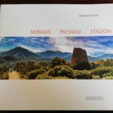 Libros de segunda mano: NURAGHI / PAESAGGI / STAGIONI. SALVATORE PIRISINU. 1ª EDICIÓN, 2018 (ITALIANO). Lote 215092755