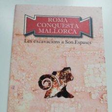 Libros de segunda mano: LES EXCAVACIONS A SON ESPASES (ROMA CONQUESTA MALLORCA). Lote 215255897